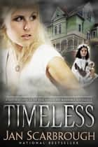 Timeless - A Gothic Romance ebook by Jan Scarbrough