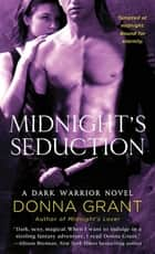 Midnight's Seduction - A Dark Warrior Novel ebook by Donna Grant
