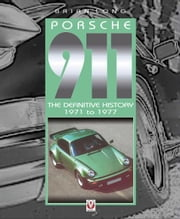 Porsche 911 - The Definitive History 1971 to 1977 ebook by Brian Long