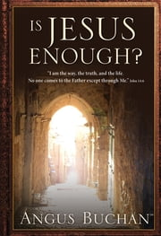 Is Jesus Enough? (eBook) ebook by Angus Buchan