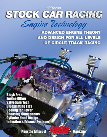 Stock Car Racing Engine TechnologyHP1506 - Advanced Engine Theory and Design for All Levels of Circle Track Racing ebook by Editor of Stock Car Racing Magazine