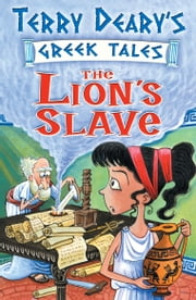 The Lion's Slave ebook by Terry Deary,Helen Flook