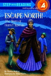 Escape North! The Story of Harriet Tubman ebook by Monica Kulling,Teresa Flavin