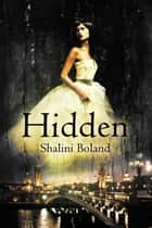 Hidden - a dark romance (Marchwood Vampire Series #1) eBook by Shalini Boland