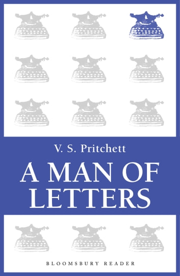A Man of Letters - Selected Essays ebook by V.S. Pritchett