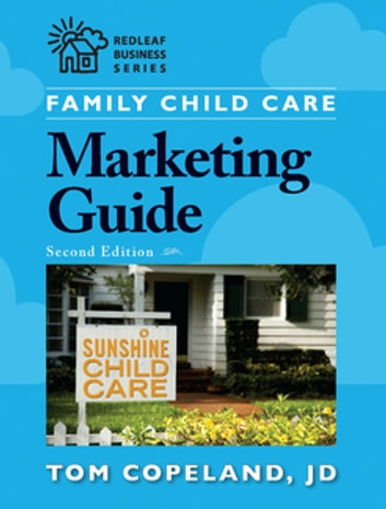 Family Child Care Marketing Guide, Second Edition ebook by Tom Copeland