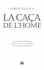 La caça de l'home ebook by Albert Balasch Montull