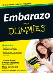 Embarazo Para Dummies ebook by Joanne Stone, Keith Eddleman, Mary Duenwald