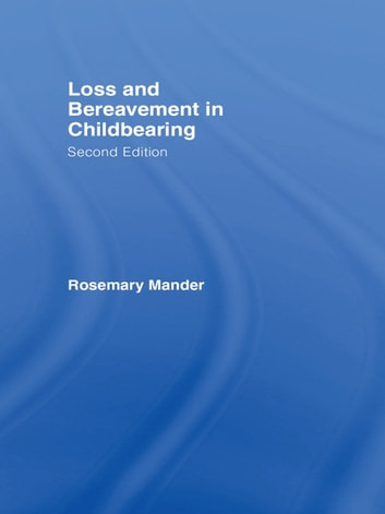 Loss and Bereavement in Childbearing ebook by Rosemary Mander