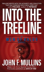 Into the Treeline - A Men of Valor Novel ebook by John F. Mullins