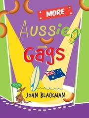 More Aussie Gags ebook by John Blackman