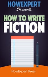 How To Write Fiction ebook by HowExpert
