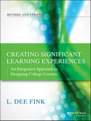 Creating Significant Learning Experiences - An Integrated Approach to Designing College Courses ebook by L. Dee Fink