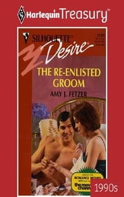The Re-Enlisted Groom ebook by Amy J. Fetzer