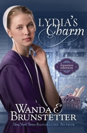 Lydia's Charm - Signature Edition ebook by Wanda E. Brunstetter
