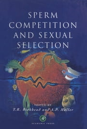 Sperm Competition and Sexual Selection ebook by Tim R. Birkhead, Anders Pape Møller
