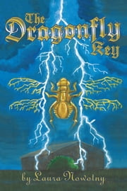 The Dragonfly Key ebook by Laura Nowotny