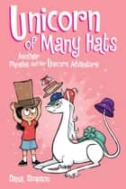 Unicorn of Many Hats ebook by Dana Simpson