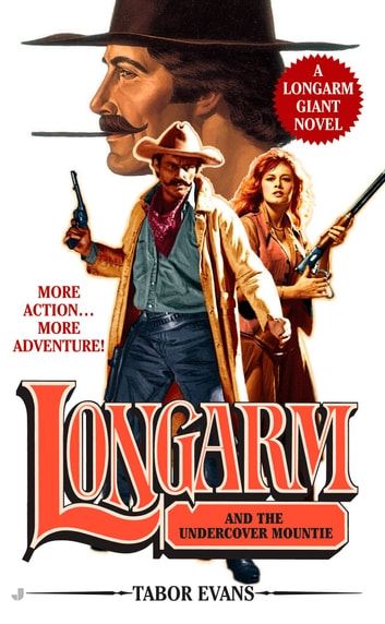 Longarm Giant 24 - Longarm and the Undercover Mountie ebook by Tabor Evans