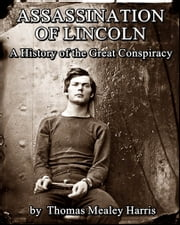Assassination of Lincoln ebook by Thomas Mealey Harris