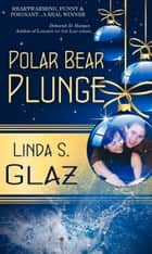 Polar Bear Plunge ebook by Linda Glaz