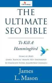The Ultimate SEO Bible ebook by James L. Mason