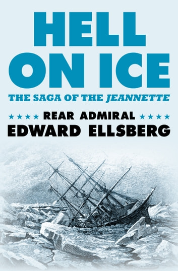 Hell on ice ebook by rear admiral edward ellsberg 9781480493667 hell on ice the saga of the jeannette ebook by rear admiral edward ellsberg fandeluxe Document