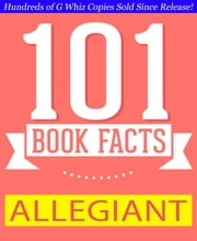 Allegiant - 101 Amazing Facts You Didn't Know - GWhizBooks.com ebook by G Whiz