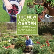 The New Canadian Garden ebook by Mark Cullen,Marette Sharp