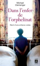 Dans l'enfer de l'orphelinat ebook by Michael Clemenger