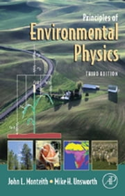 Principles of Environmental Physics ebook by John Monteith,Mike Unsworth