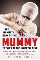 The Mammoth Book of the Mummy ebook by