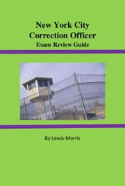 New York City Correction Officer Exam Review Guide ebook by Lewis Morris