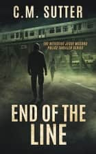 End of the Line ebook by C. M. Sutter