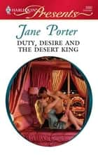 Duty, Desire and the Desert King ebook by Jane Porter