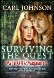 Myths of the Magaram 4: Quest of the Heart ebook by Carl Johnson