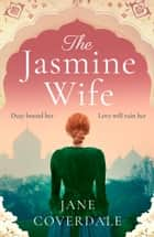 The Jasmine Wife ebook by Jane Coverdale