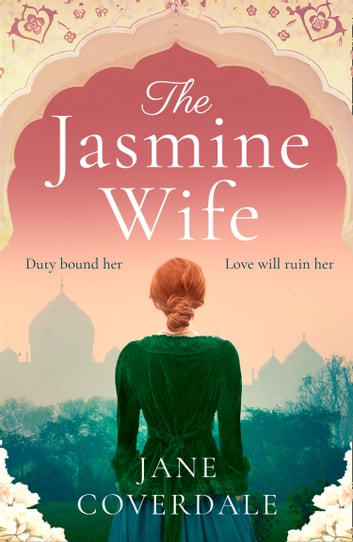 The Jasmine Wife: A gripping, page-turning epic historical romance novel ebook by Jane Coverdale