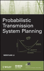 Probabilistic Transmission System Planning ebook by Wenyuan Li