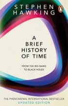 A Brief History Of Time - From Big Bang To Black Holes ebook by