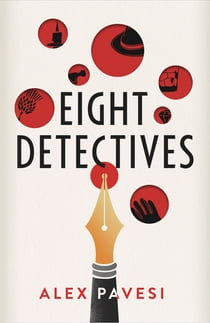 Eight Detectives ebook by Alex Pavesi