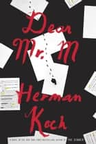 Dear Mr. M - A Novel ebook by Herman Koch, Sam Garrett