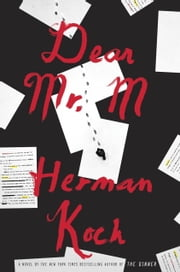 Dear Mr. M - A Novel ebook by Herman Koch,Sam Garrett