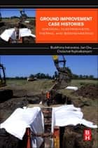 Ground Improvement Case Histories - Chemical, Electrokinetic, Thermal and Bioengineering ebook by Buddhima Indraratna, Jian Chu, Cholachat Rujikiatkamjorn