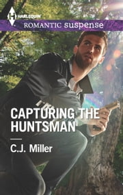 Capturing the Huntsman ebook by C.J. Miller
