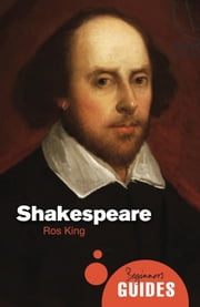 Shakespeare - A Beginner's Guide ebook by Ros King
