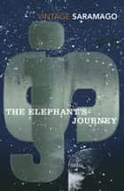 The Elephant's Journey ebook by Margaret Jull Costa, José Saramago