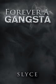 Forever A Gangsta ebook by Slyce