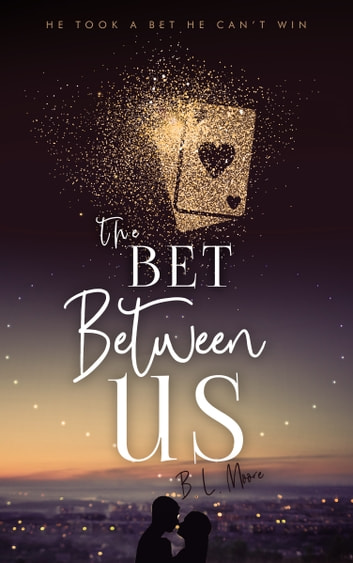 The Bet Between Us ebook by Brandon Moore