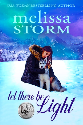 Let There Be Light ebook by Melissa Storm